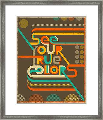 See Your True Colors  Framed Print