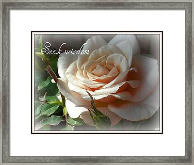 Framed Print featuring the photograph Seek Wisdom Rose by Heidi Manly