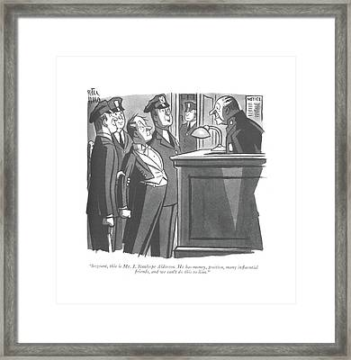 Sergeant, This Is Mr. J. Stanhope Alderson Framed Print by Peter Arno