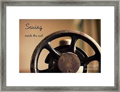 Sewing Mends The Soul Framed Print by Terry Weaver