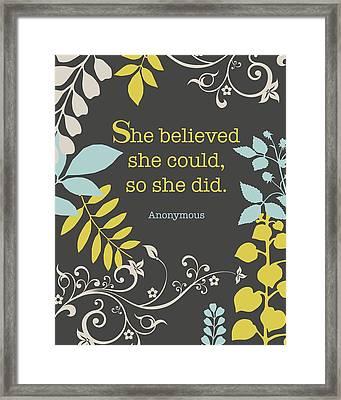 She Believed Framed Print by Cindy Greenbean