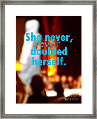She Never Ever Doubted Herself  Framed Print by Corey Garcia
