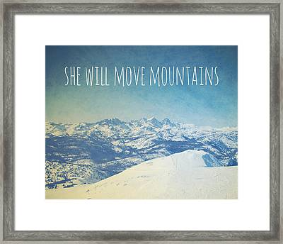 She Will Move Mountains Framed Print by Nastasia Cook