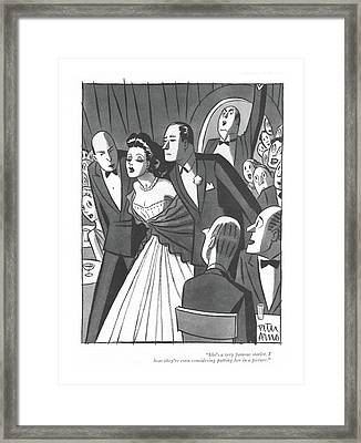 She's A Very Famous Starlet. I Hear They're Even Framed Print