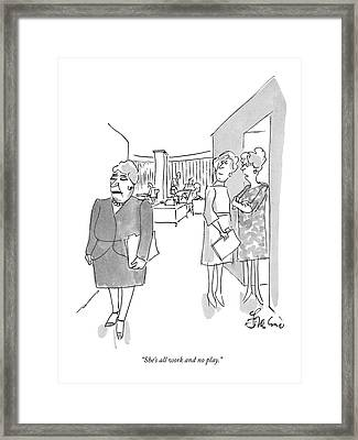 She's All Work And No Play Framed Print