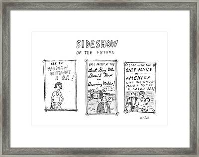 Sideshow Of The Future Framed Print by Roz Chast