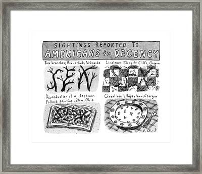 Sightings Reported To Americans For Decency Framed Print by Roz Chast