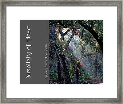Simplicity Of Heart Framed Print by Joseph Coulombe