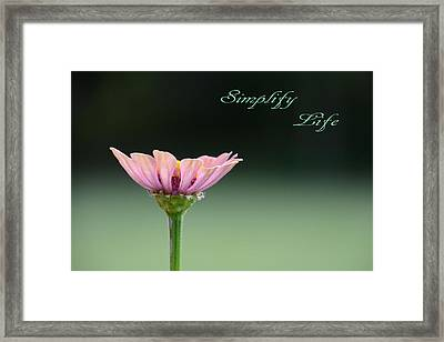 Framed Print featuring the photograph Simplify Life  by Jeanne May