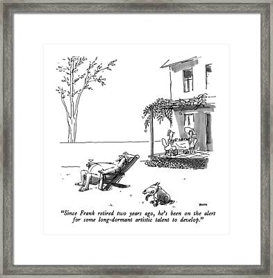 Since Frank Retired Two Years Ago Framed Print by George Booth