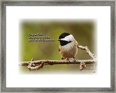 Sing To Him Framed Print