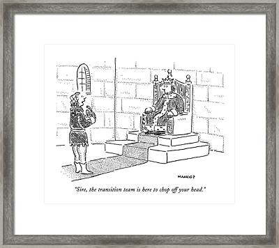Sire, The Transition Team Is Here To Chop Framed Print