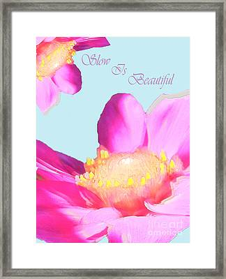 Slow Is Beautiful Framed Print