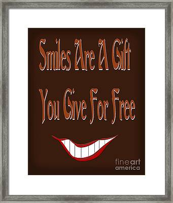 Smiles Are A Gift You Give For Free Framed Print by Andee Design