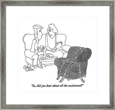 So, Did You Hear About All The Excitement? Framed Print