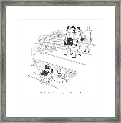 So Far, They're Just Sizing Each Other Up Framed Print