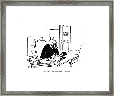 So Long, Ted, And Thanks A Billion! Framed Print by Mischa Richter
