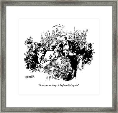 So Nice To See Things '� La Financiere' Again Framed Print by William Hamilton
