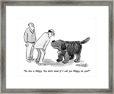 So This Is Skippy.  You Don't Mind If I Call Framed Print
