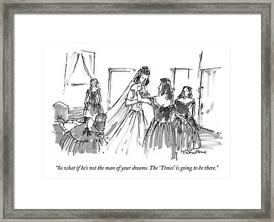 So What If He's Not The Man Of Your Dreams Framed Print by Michael Crawford