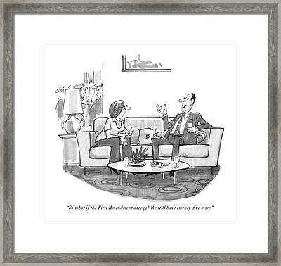 So What If The First Amendment Does Go? We Still Framed Print by Dana Fradon