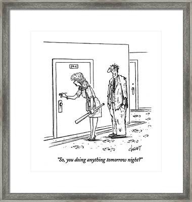 So, You Doing Anything Tomorrow Night? Framed Print by Tom Cheney