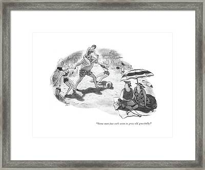 Some Men Just Can't Seem To Grow Old Gracefully Framed Print