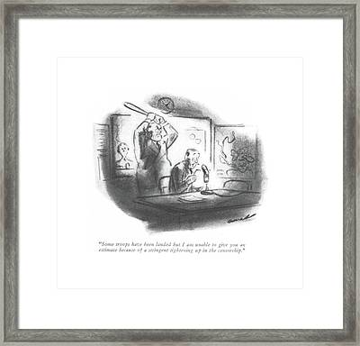 Some Troops Have Been Landed But I Am Unable Framed Print by Leonard Dove