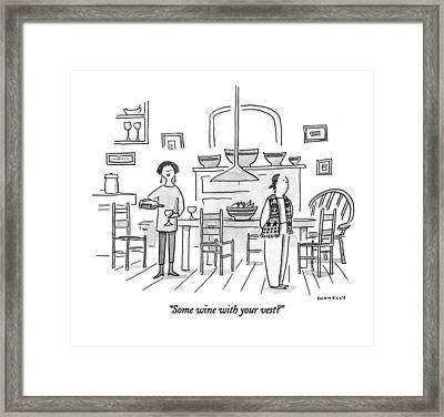 Some Wine With Your Vest? Framed Print