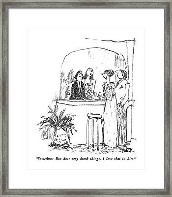 Sometimes Ben Does Very Dumb Things.  I Love That Framed Print by Robert Weber
