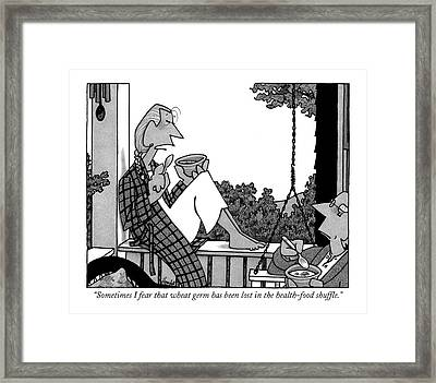 Sometimes I Fear That Wheat Germ Has Been Lost Framed Print by William Haefeli