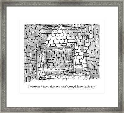 Sometimes It Seems There Just Aren't Enough Hours Framed Print