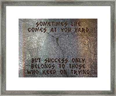Sometimes Life Comes At You Hard Framed Print by Absinthe Art By Michelle LeAnn Scott
