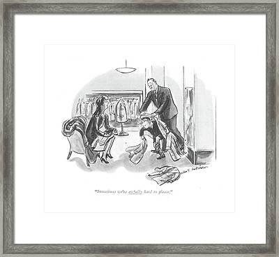 Sometimes We're Awfully Hard To Please Framed Print by Helen E. Hokinson