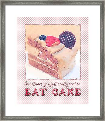 Sometimes You Just Really Need To Eat Chocolate Cake Framed Print