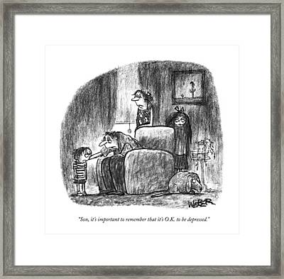 Son, It's Important To Remember That It's O.k Framed Print