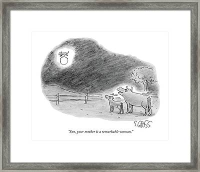Son, Your Mother Is A Remarkable Woman Framed Print by Sam Gross