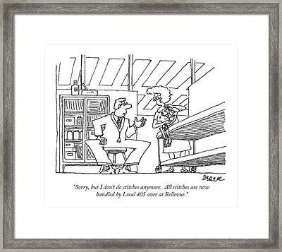 Sorry, But I Don't Do Stitches Anymore.  All Framed Print