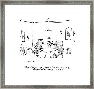 Sorry, But You're Going To Have To Remind Me Who Framed Print