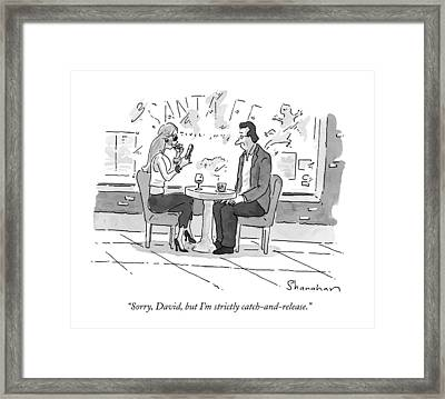 Sorry, David, But I'm Strictly Catch-and-release Framed Print by Danny Shanahan