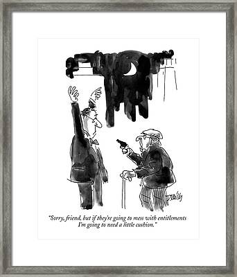 Sorry, Friend, But If They're Going To Mess Framed Print by Donald Reilly