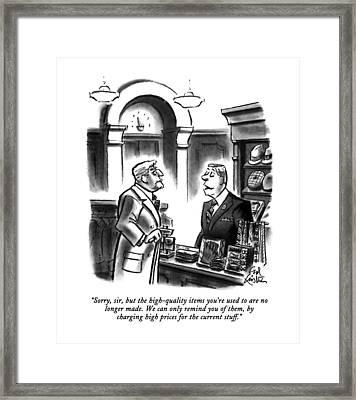 Sorry, Sir, But The High-quality Items You're Framed Print