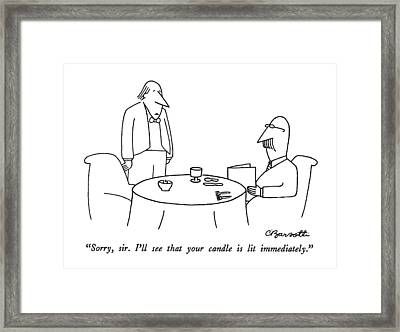 Sorry, Sir.  I'll See That Your Candle Is Lit Framed Print by Charles Barsotti