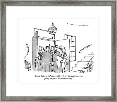 Sorry, Sylvia, But Your Mother's Long-term Care Framed Print