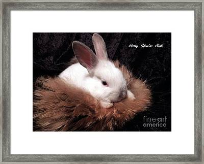 Sorry You're Sick Framed Print by Renee Trenholm