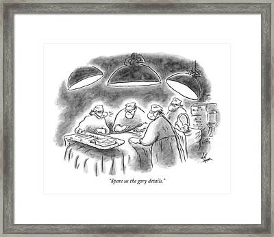 Spare Us The Gory Details Framed Print