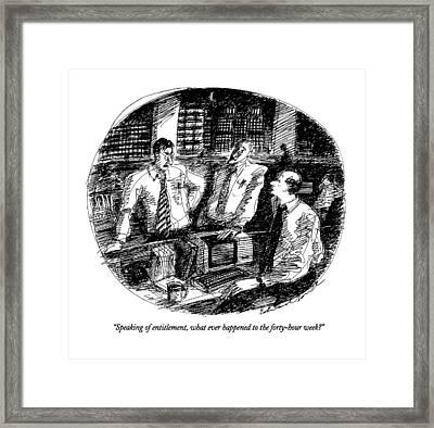 Speaking Of Entitlement Framed Print