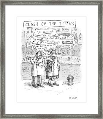 Speech Bubbles: It's Chilly Out Framed Print by Roz Chast