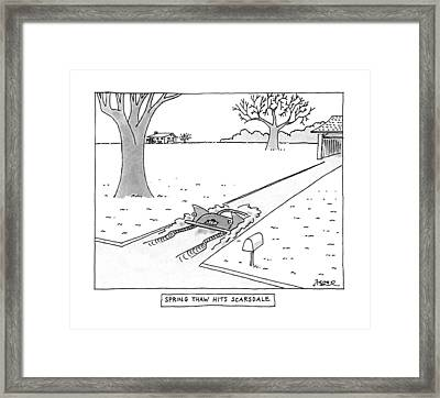 Spring Thaw Hits Scarsdale Framed Print by Jack Ziegler