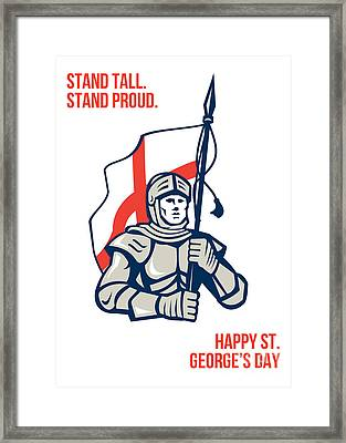 Stand Tall Proud English Happy St George Greeting Card Framed Print